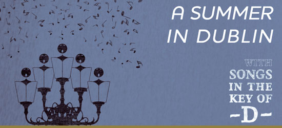 'A Summer in Dublin' - Songs in the Key of D
