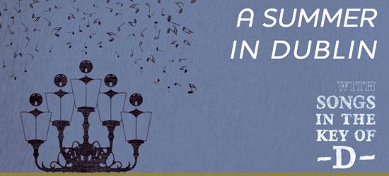 'A Summer in Dublin' - Songs in the Key of D